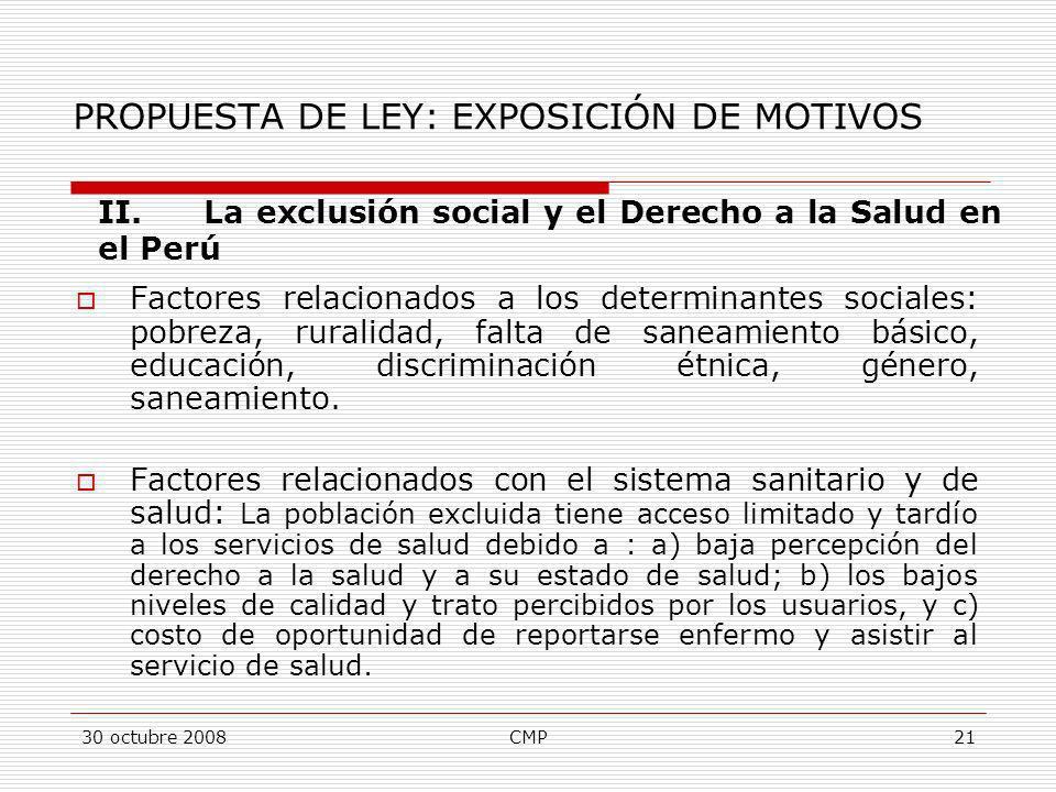 30 octubre 2008CMP21 Factores relacionados a los determinantes sociales: pobreza, ruralidad, falta de saneamiento básico, educación, discriminación ét