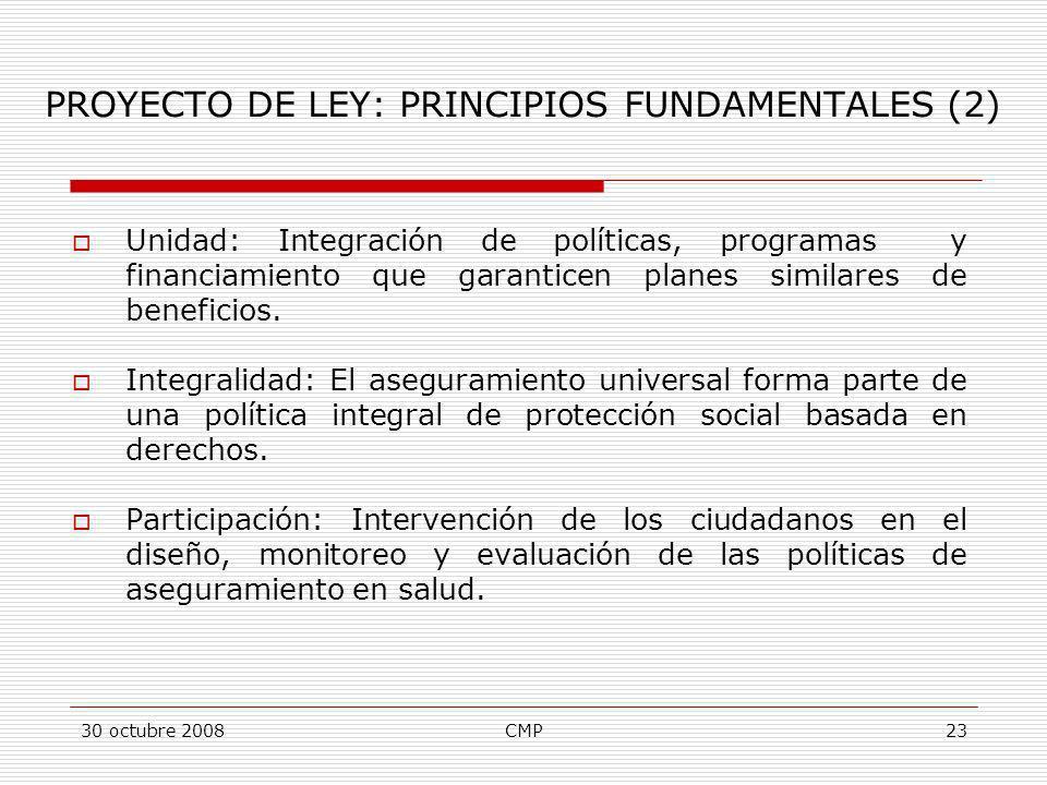 30 octubre 2008CMP23 Unidad: Integración de políticas, programas y financiamiento que garanticen planes similares de beneficios. Integralidad: El aseg