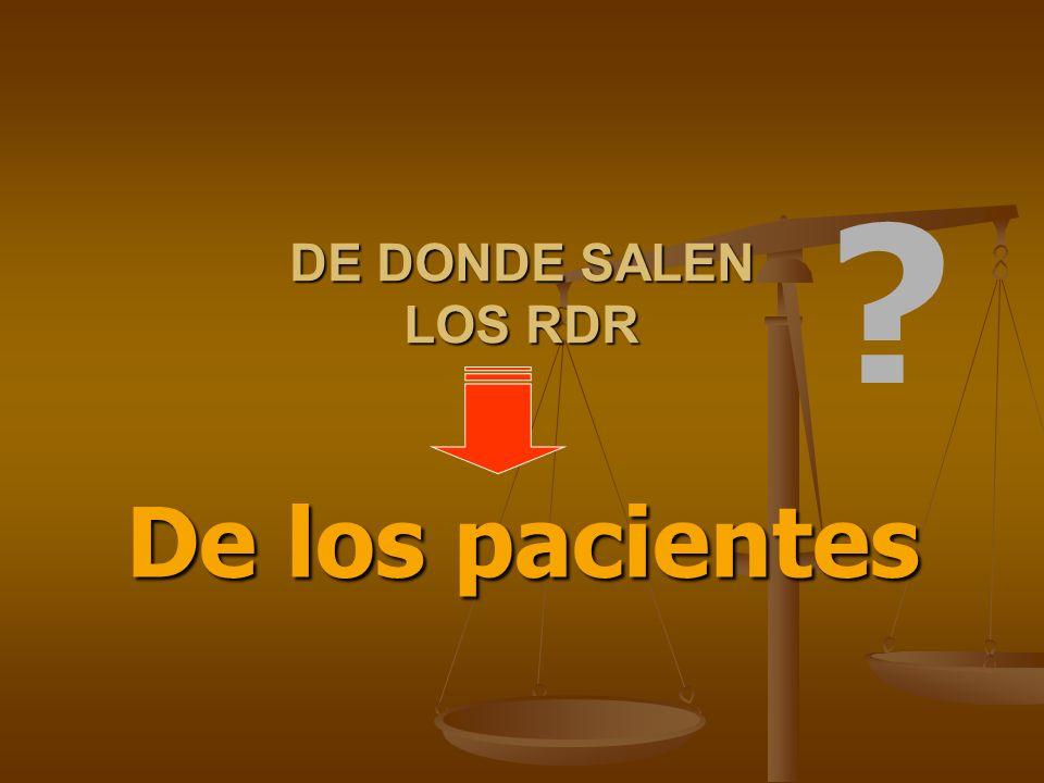 DE DONDE SALEN LOS RDR De los pacientes ?