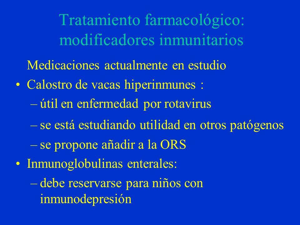 Tratamiento farmacológico: modificadores inmunitarios Medicaciones actualmente en estudio Calostro de vacas hiperinmunes : –útil en enfermedad por rot
