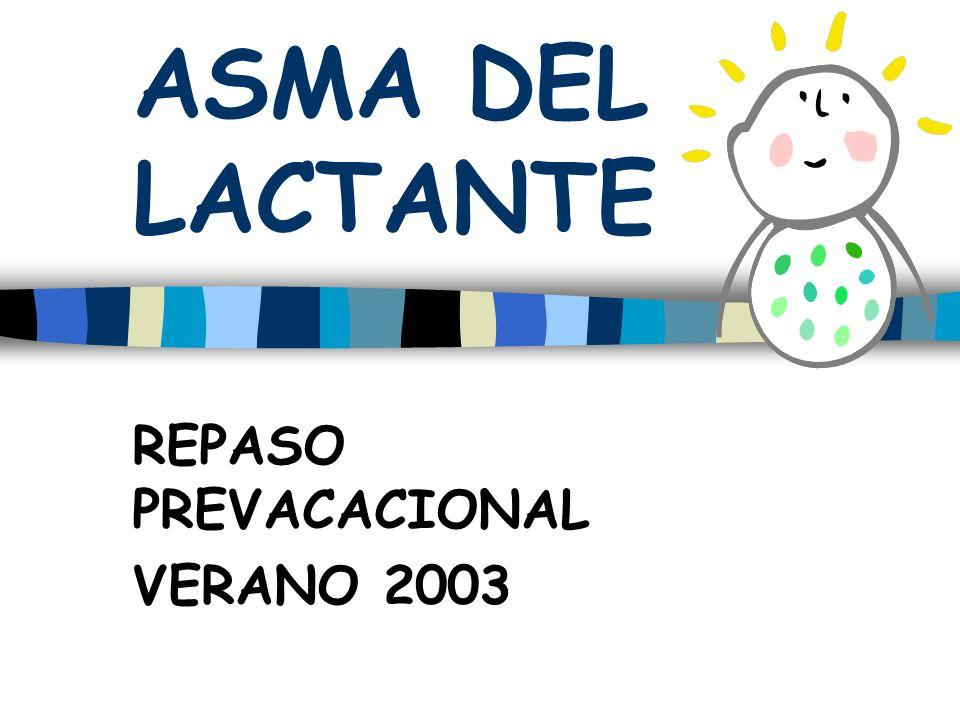 ASMA DEL LACTANTE REPASO PREVACACIONAL VERANO 2003