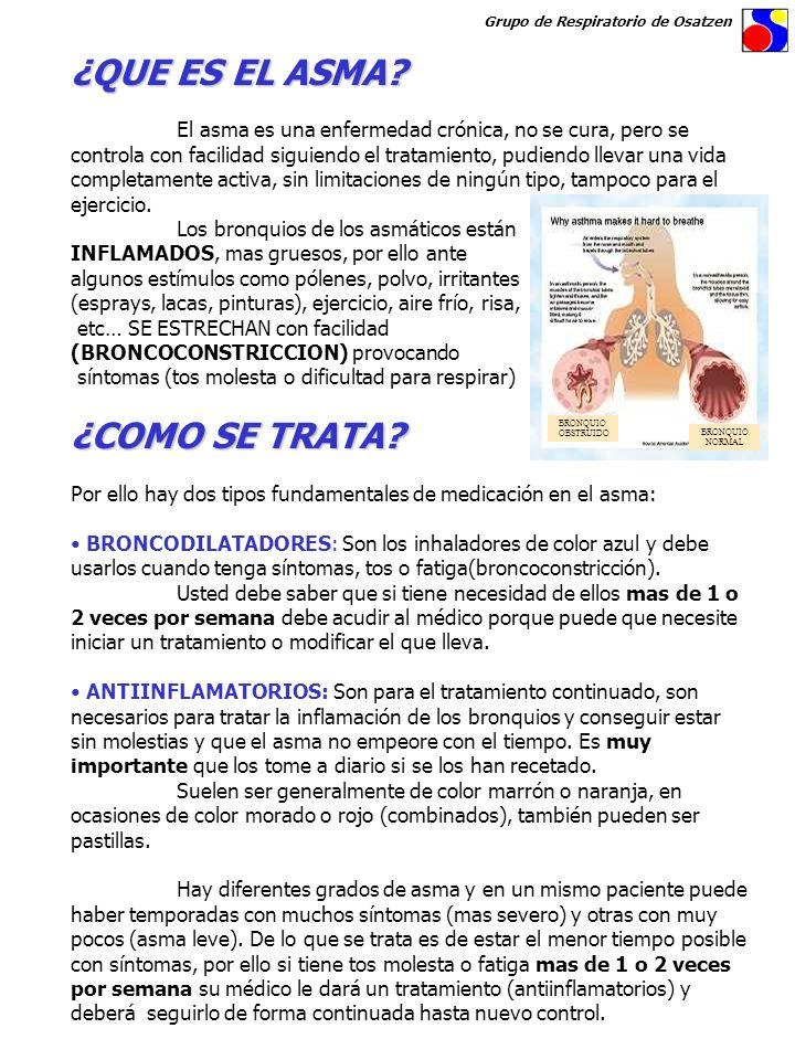 ¿QUE ES EL ASMA? El asma es una enfermedad crónica, no se cura, pero se controla con facilidad siguiendo el tratamiento, pudiendo llevar una vida comp