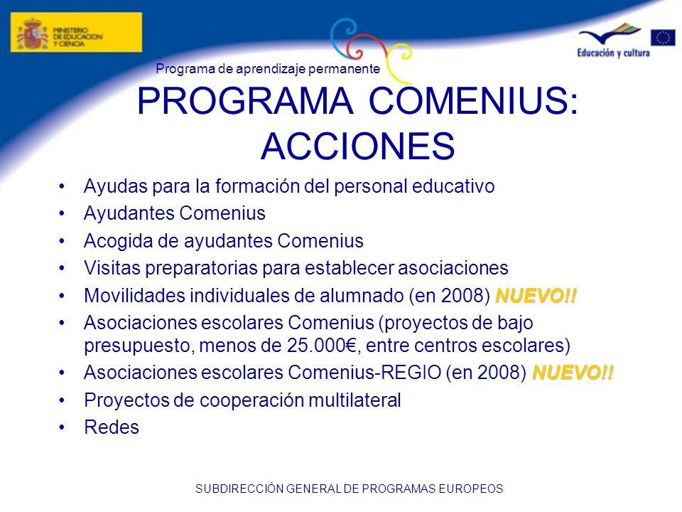 Programa de aprendizaje permanente SUBDIRECCIÓN GENERAL DE PROGRAMAS EUROPEOS PROGRAMA COMENIUS: ACCIONES Ayudas para la formación del personal educat