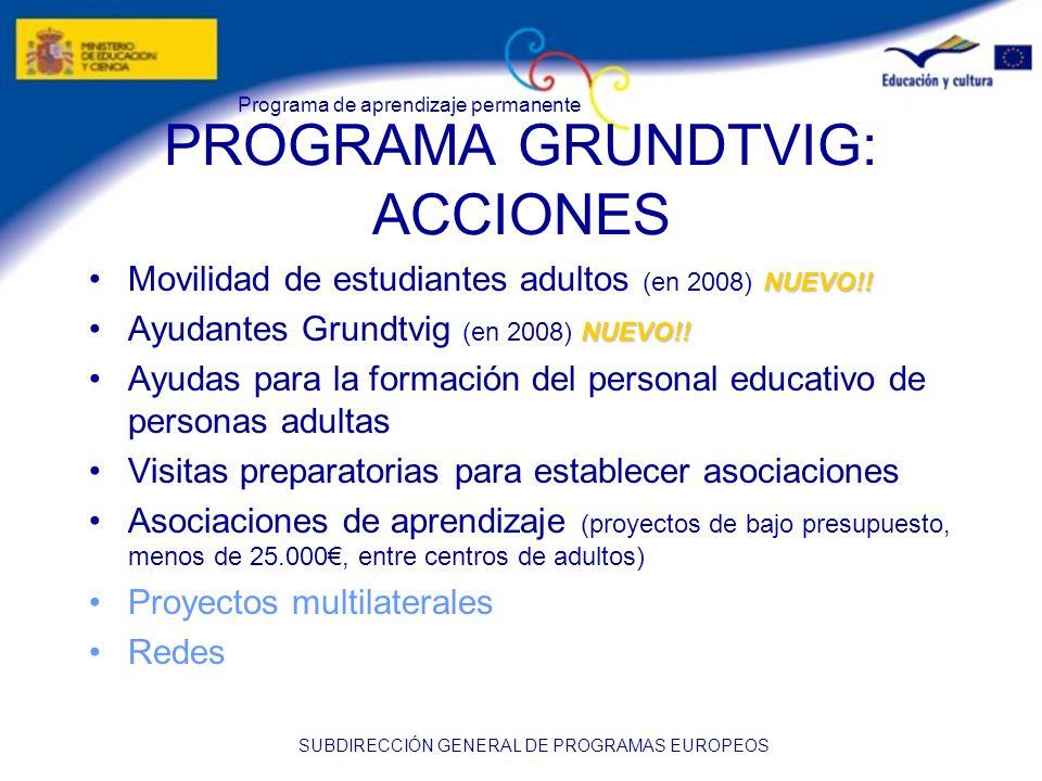 Programa de aprendizaje permanente SUBDIRECCIÓN GENERAL DE PROGRAMAS EUROPEOS PROGRAMA GRUNDTVIG: ACCIONES NUEVO!!Movilidad de estudiantes adultos (en