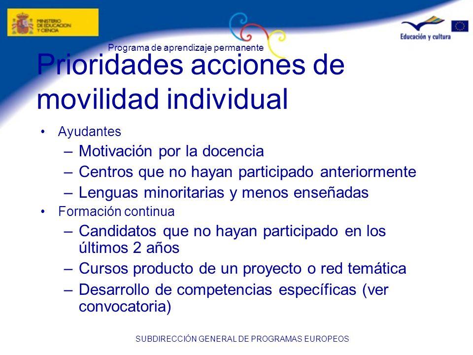 Programa de aprendizaje permanente SUBDIRECCIÓN GENERAL DE PROGRAMAS EUROPEOS Prioridades acciones de movilidad individual Ayudantes –Motivación por l