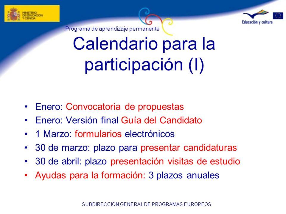 Programa de aprendizaje permanente SUBDIRECCIÓN GENERAL DE PROGRAMAS EUROPEOS Calendario para la participación (I) Enero: Convocatoria de propuestas E