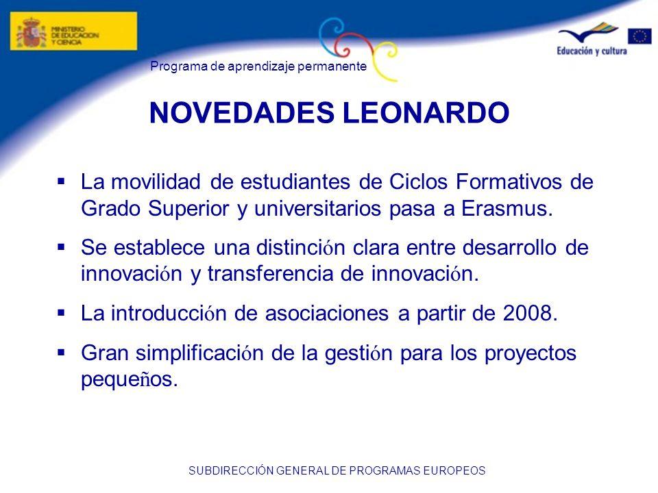 Programa de aprendizaje permanente SUBDIRECCIÓN GENERAL DE PROGRAMAS EUROPEOS NOVEDADES LEONARDO La movilidad de estudiantes de Ciclos Formativos de G