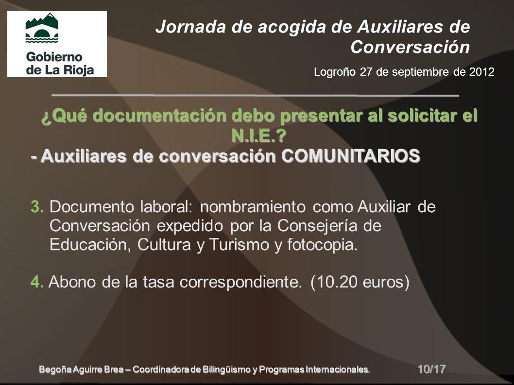 Jornada de acogida de Auxiliares de Conversación Logroño 27 de septiembre de 2012 10/17 Begoña Aguirre Brea – Coordinadora de Bilingüismo y Programas