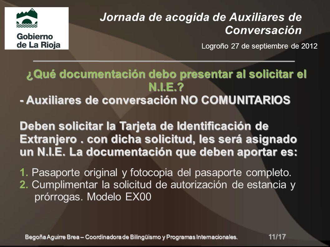 Jornada de acogida de Auxiliares de Conversación Logroño 27 de septiembre de 2012 11/17 Begoña Aguirre Brea – Coordinadora de Bilingüismo y Programas Internacionales.