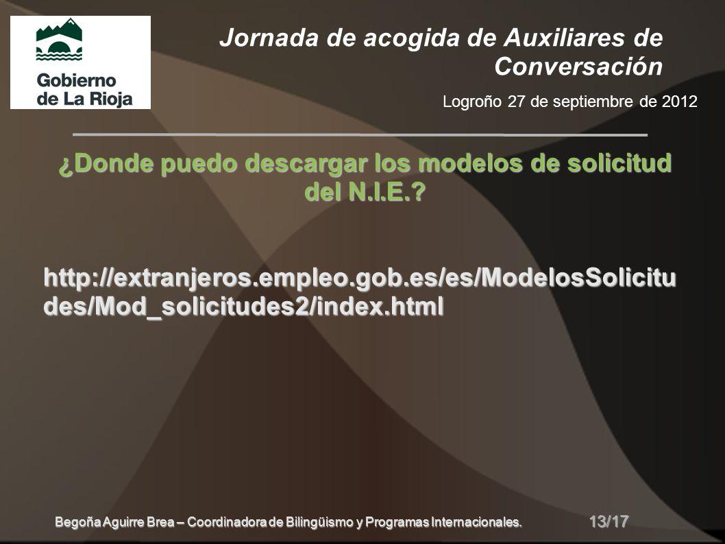 Jornada de acogida de Auxiliares de Conversación Logroño 27 de septiembre de 2012 13/17 Begoña Aguirre Brea – Coordinadora de Bilingüismo y Programas