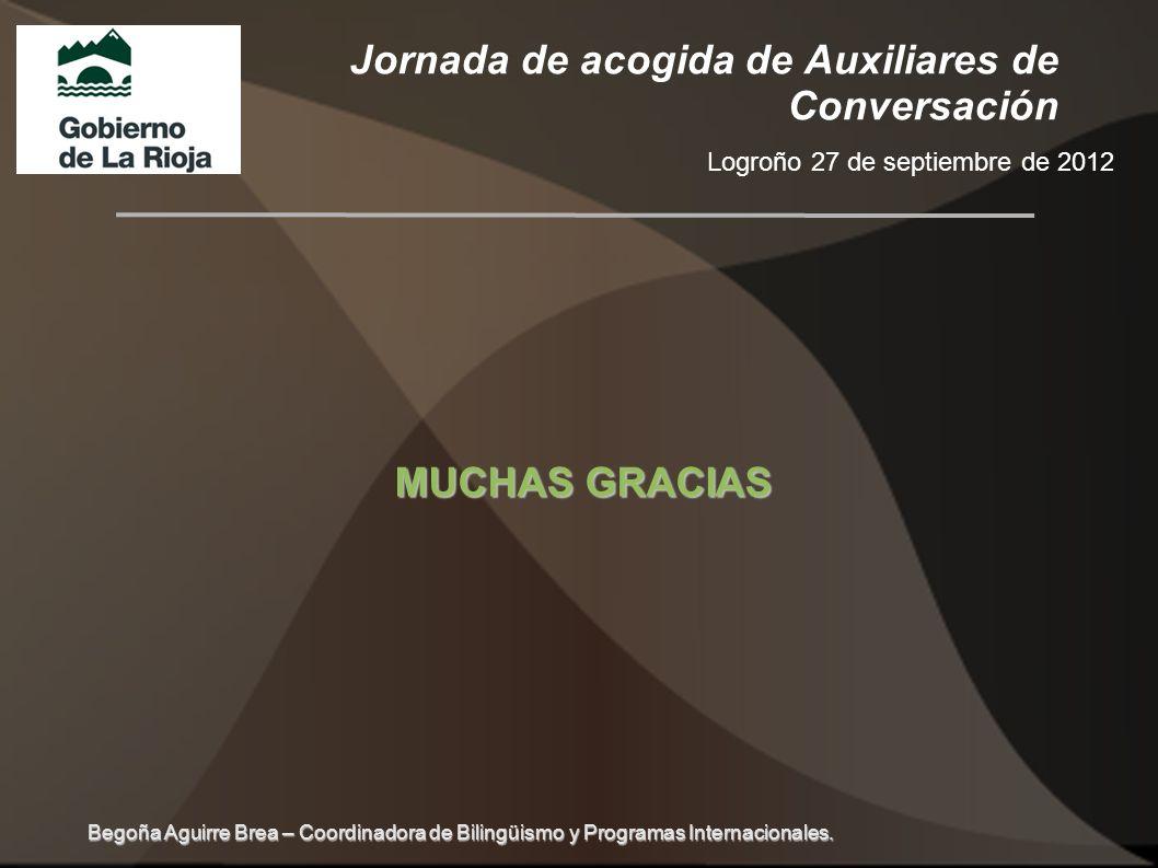 Jornada de acogida de Auxiliares de Conversación Logroño 27 de septiembre de 2012 Begoña Aguirre Brea – Coordinadora de Bilingüismo y Programas Intern
