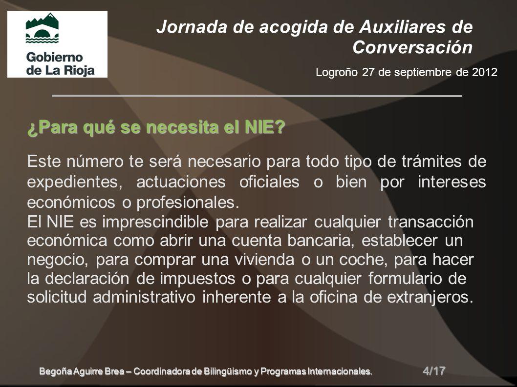 Jornada de acogida de Auxiliares de Conversación Logroño 27 de septiembre de 2012 4/17 Begoña Aguirre Brea – Coordinadora de Bilingüismo y Programas I