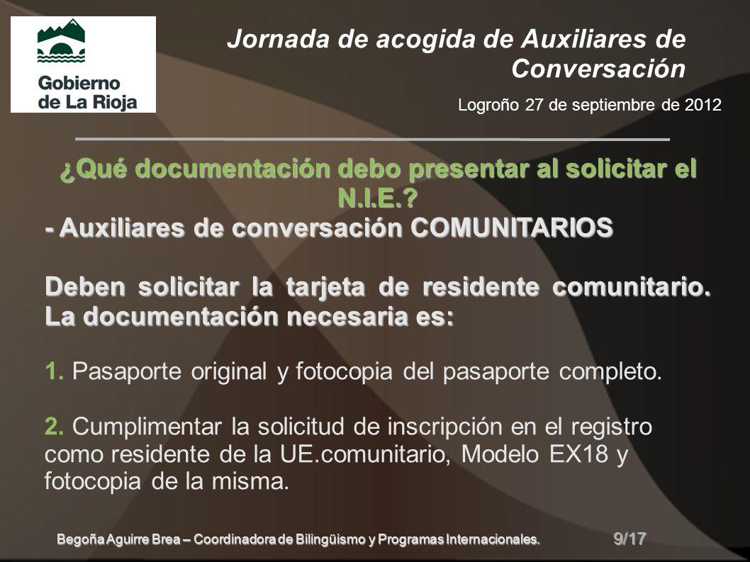 Jornada de acogida de Auxiliares de Conversación Logroño 27 de septiembre de 2012 10/17 Begoña Aguirre Brea – Coordinadora de Bilingüismo y Programas Internacionales.