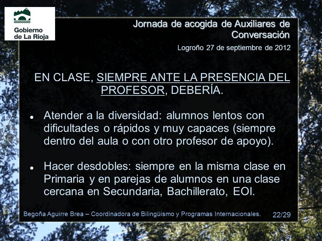 Jornada de acogida de Auxiliares de Conversación EN CLASE, SIEMPRE ANTE LA PRESENCIA DEL PROFESOR, DEBERÍA. Atender a la diversidad: alumnos lentos co