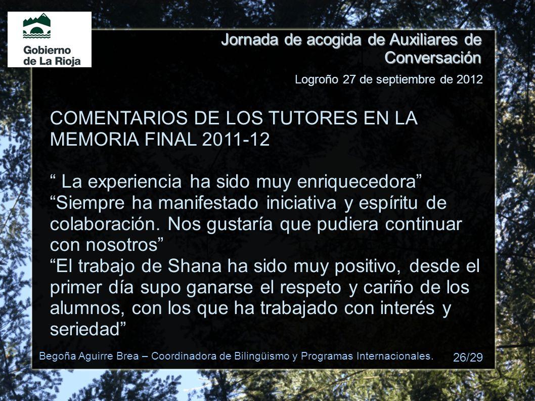 Jornada de acogida de Auxiliares de Conversación COMENTARIOS DE LOS TUTORES EN LA MEMORIA FINAL 2011-12 La experiencia ha sido muy enriquecedora Siemp