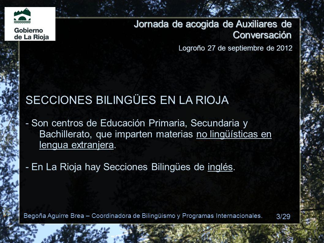 Jornada de acogida de Auxiliares de Conversación SECCIONES BILINGÜES EN LA RIOJA - Son centros de Educación Primaria, Secundaria y Bachillerato, que i