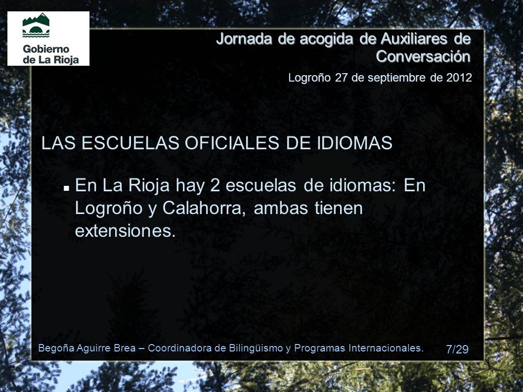 Jornada de acogida de Auxiliares de Conversación LAS ESCUELAS OFICIALES DE IDIOMAS En La Rioja hay 2 escuelas de idiomas: En Logroño y Calahorra, amba