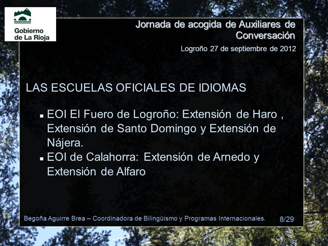 Jornada de acogida de Auxiliares de Conversación LAS ESCUELAS OFICIALES DE IDIOMAS EOI El Fuero de Logroño: Extensión de Haro, Extensión de Santo Domi