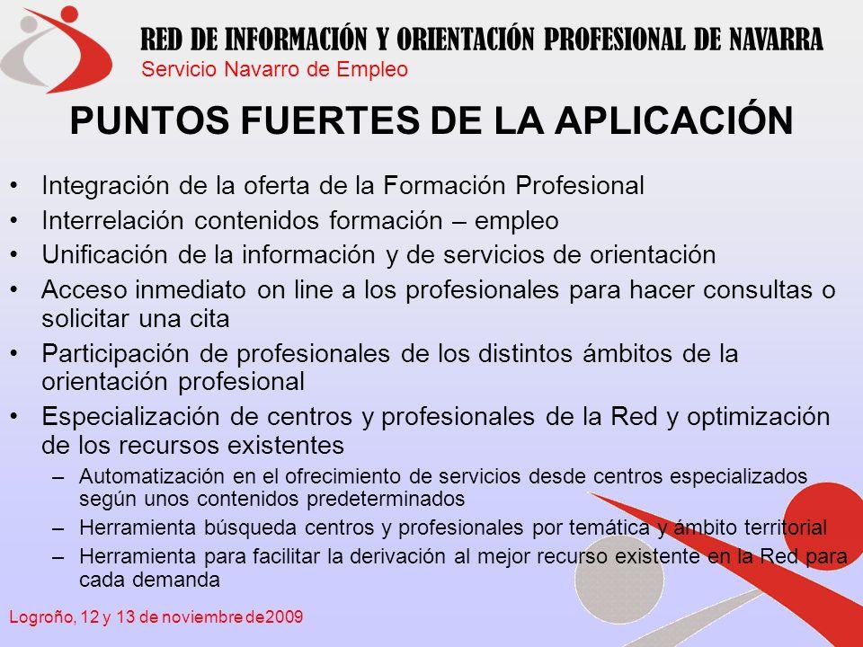 Servicio Navarro de Empleo RED DE INFORMACIÓN Y ORIENTACIÓN PROFESIONAL DE NAVARRA Logroño, 12 y 13 de noviembre de2009 Vamos a la aplicación informática riop En la Red de Redes, en Internet, dentro de la Web del Gobierno de Navarra: http://www.navarra.es/home_es,http://www.navarra.es/home_es También puedes acceder directamente desde su propia dirección http://www.riop.navarra.es