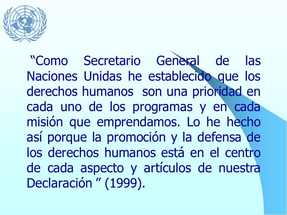 Reto: Integrar las diferentes áreas de actividades y operaciones de las Naciones Unidas Desarrollo Derechos Humanos Seguridad …se ha proclamado, como