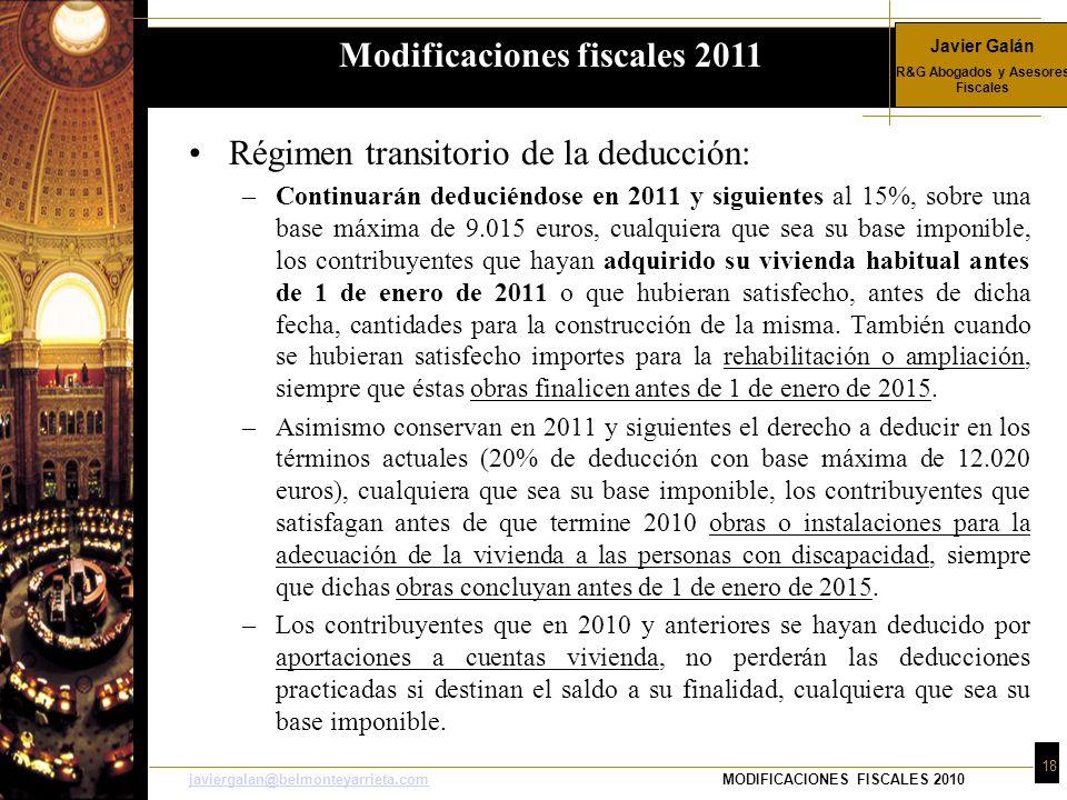 Javier Galán R&G Abogados y Asesores Fiscales 18 javiergalan@belmonteyarrieta.comjaviergalan@belmonteyarrieta.comMODIFICACIONES FISCALES 2010 Régimen