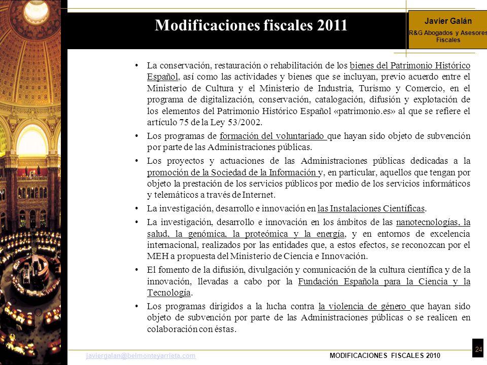 Javier Galán R&G Abogados y Asesores Fiscales 24 javiergalan@belmonteyarrieta.comjaviergalan@belmonteyarrieta.comMODIFICACIONES FISCALES 2010 La conse