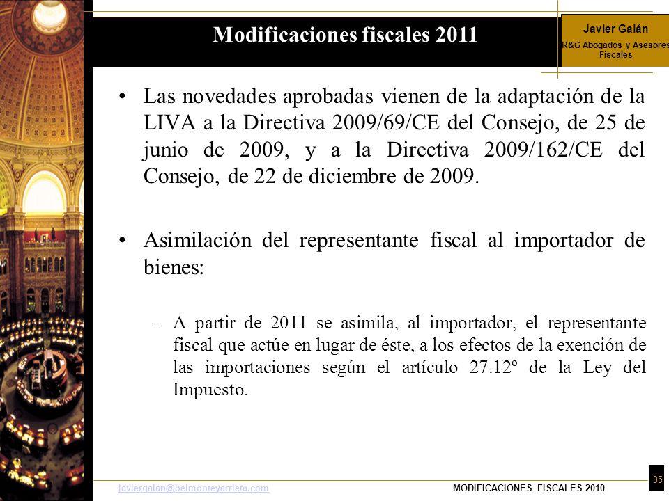 Javier Galán R&G Abogados y Asesores Fiscales 35 javiergalan@belmonteyarrieta.comjaviergalan@belmonteyarrieta.comMODIFICACIONES FISCALES 2010 Las nove