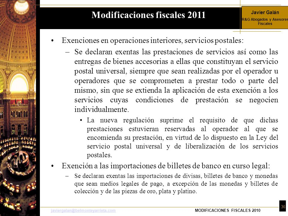 Javier Galán R&G Abogados y Asesores Fiscales 36 javiergalan@belmonteyarrieta.comjaviergalan@belmonteyarrieta.comMODIFICACIONES FISCALES 2010 Exencion