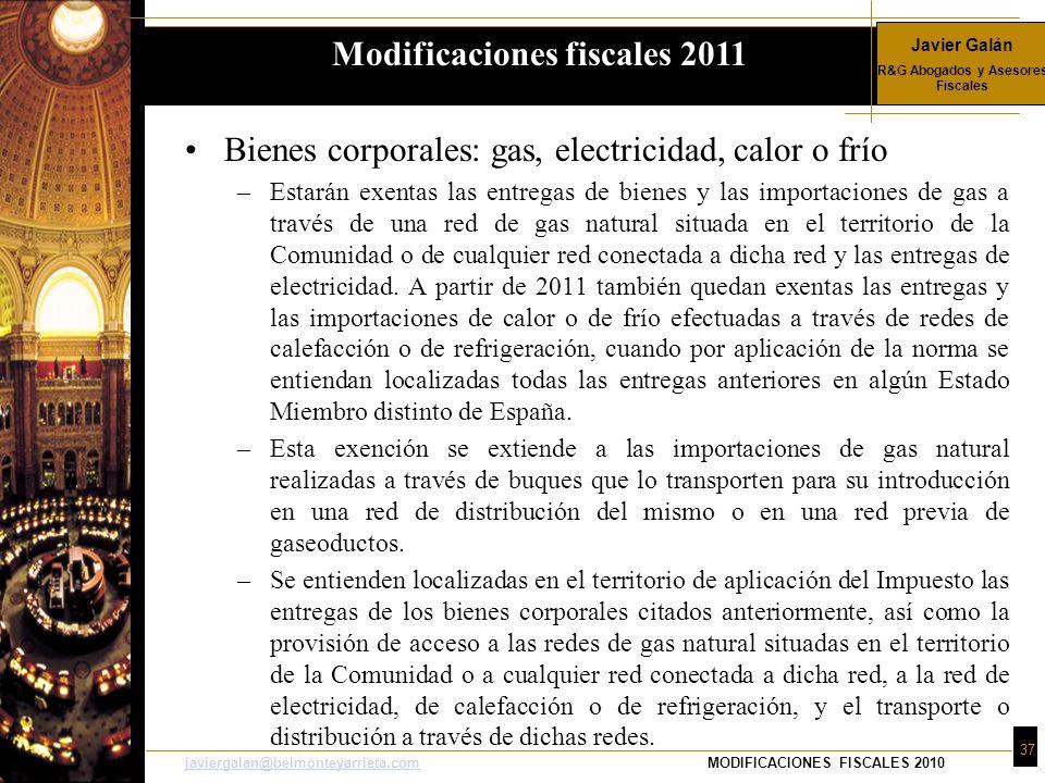Javier Galán R&G Abogados y Asesores Fiscales 37 javiergalan@belmonteyarrieta.comjaviergalan@belmonteyarrieta.comMODIFICACIONES FISCALES 2010 Bienes c