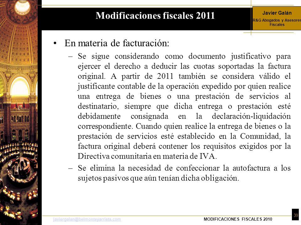 Javier Galán R&G Abogados y Asesores Fiscales 39 javiergalan@belmonteyarrieta.comjaviergalan@belmonteyarrieta.comMODIFICACIONES FISCALES 2010 En mater
