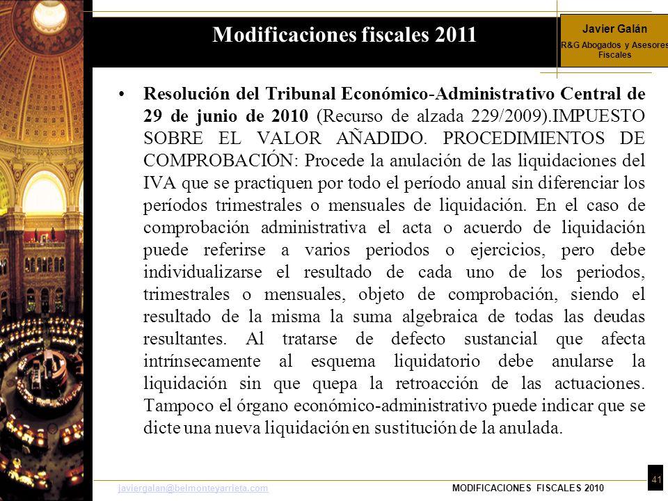 Javier Galán R&G Abogados y Asesores Fiscales 41 javiergalan@belmonteyarrieta.comjaviergalan@belmonteyarrieta.comMODIFICACIONES FISCALES 2010 Resolución del Tribunal Económico-Administrativo Central de 29 de junio de 2010 (Recurso de alzada 229/2009).IMPUESTO SOBRE EL VALOR AÑADIDO.