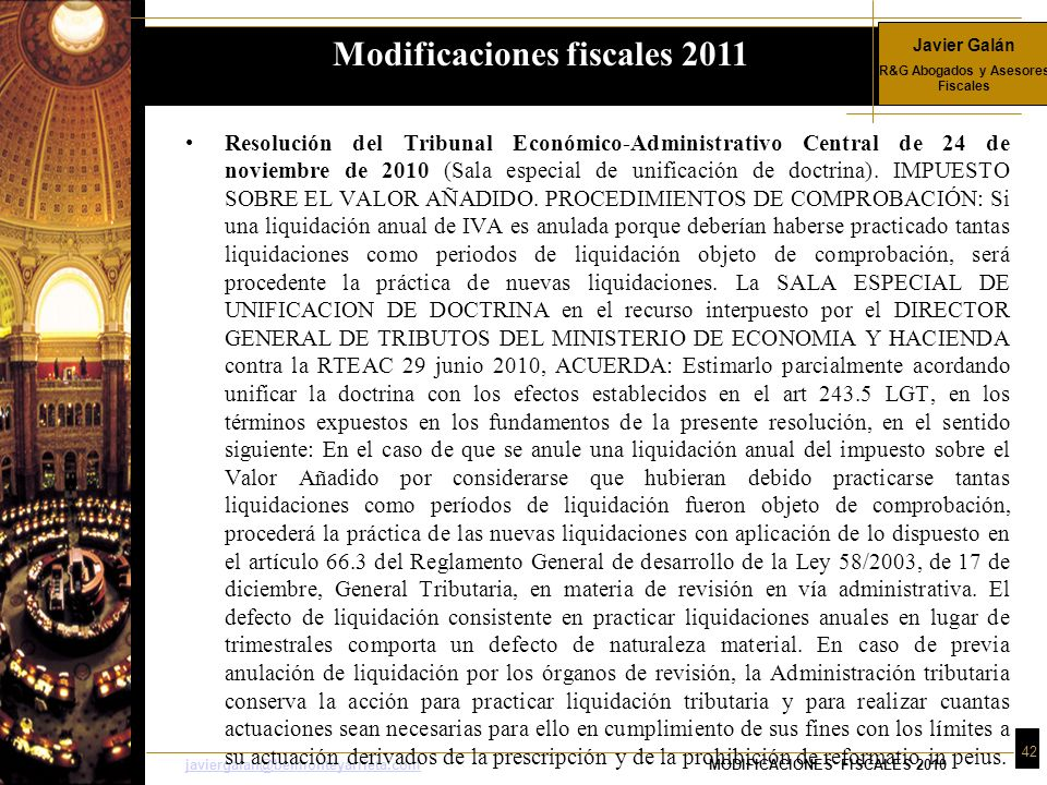 Javier Galán R&G Abogados y Asesores Fiscales 42 javiergalan@belmonteyarrieta.comjaviergalan@belmonteyarrieta.comMODIFICACIONES FISCALES 2010 Resoluci