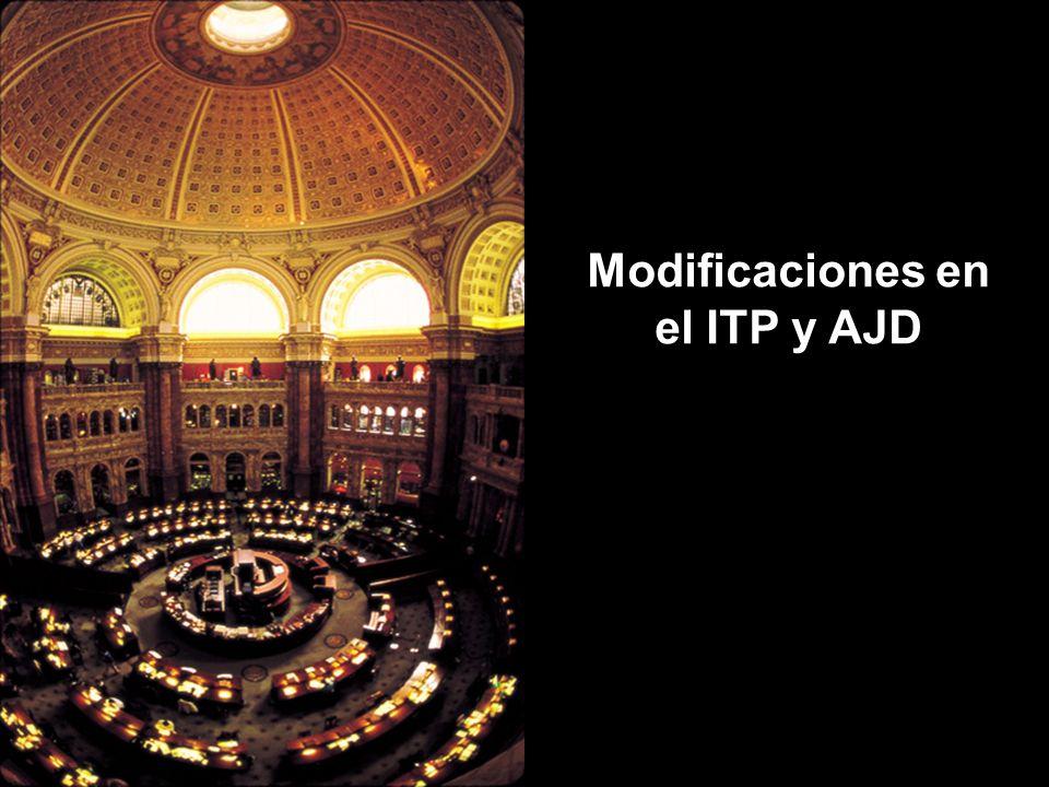 Modificaciones en el ITP y AJD