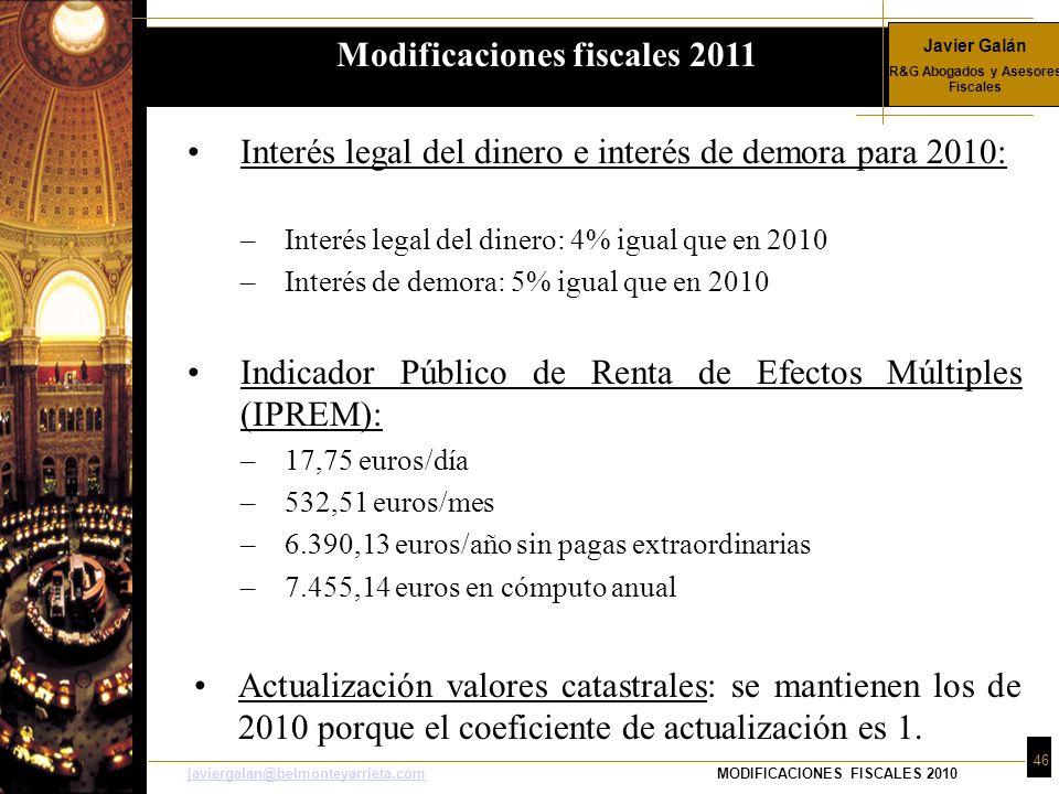 Javier Galán R&G Abogados y Asesores Fiscales 46 javiergalan@belmonteyarrieta.comjaviergalan@belmonteyarrieta.comMODIFICACIONES FISCALES 2010 Interés