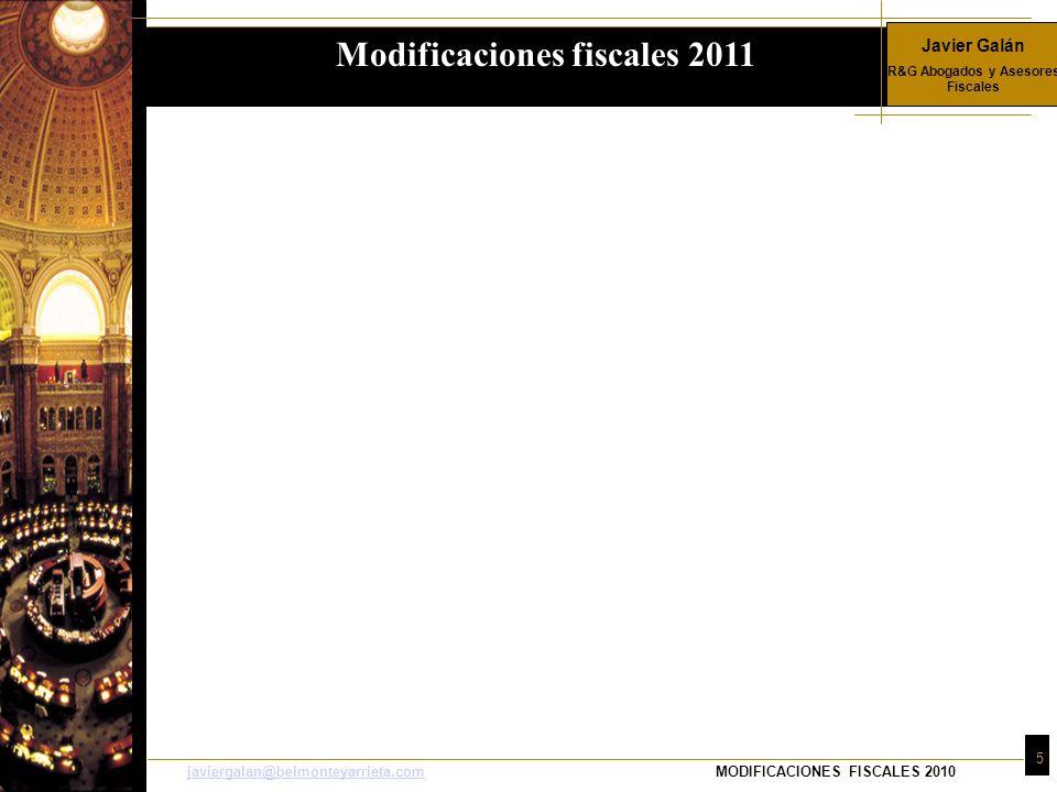 Javier Galán R&G Abogados y Asesores Fiscales 46 javiergalan@belmonteyarrieta.comjaviergalan@belmonteyarrieta.comMODIFICACIONES FISCALES 2010 Interés legal del dinero e interés de demora para 2010: –Interés legal del dinero: 4% igual que en 2010 –Interés de demora: 5% igual que en 2010 Indicador Público de Renta de Efectos Múltiples (IPREM): –17,75 euros/día –532,51 euros/mes –6.390,13 euros/año sin pagas extraordinarias –7.455,14 euros en cómputo anual Actualización valores catastrales: se mantienen los de 2010 porque el coeficiente de actualización es 1.