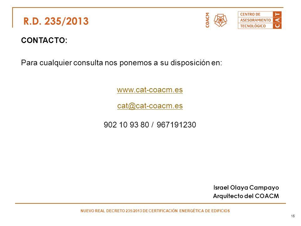 15 CONTACTO: Para cualquier consulta nos ponemos a su disposición en: www.cat-coacm.es cat@cat-coacm.es 902 10 93 80 / 967191230 Israel Olaya Campayo