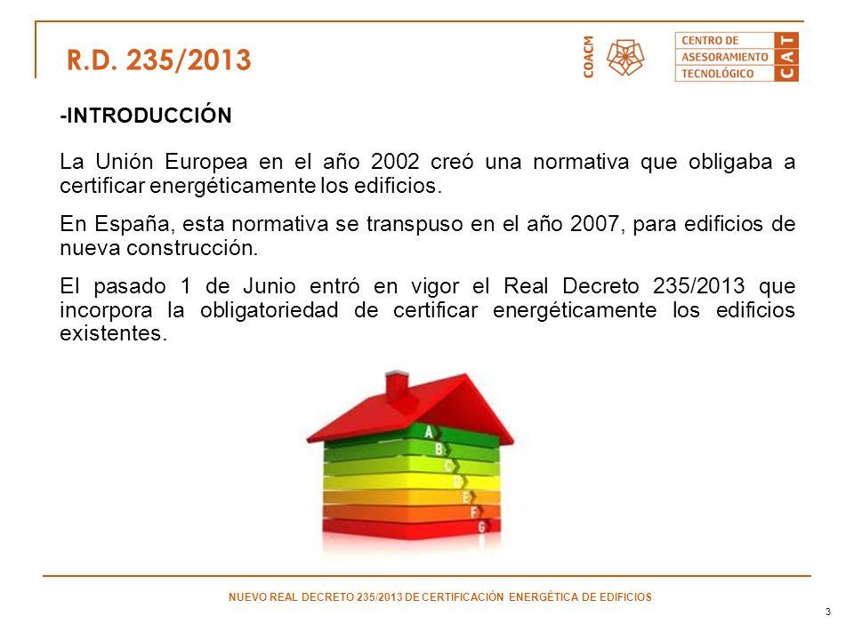 14 RESUMEN: -Para la venta o alquiler de un inmueble bajo el ámbito de aplicación de esta normativa es obligatorio calificar energéticamente.
