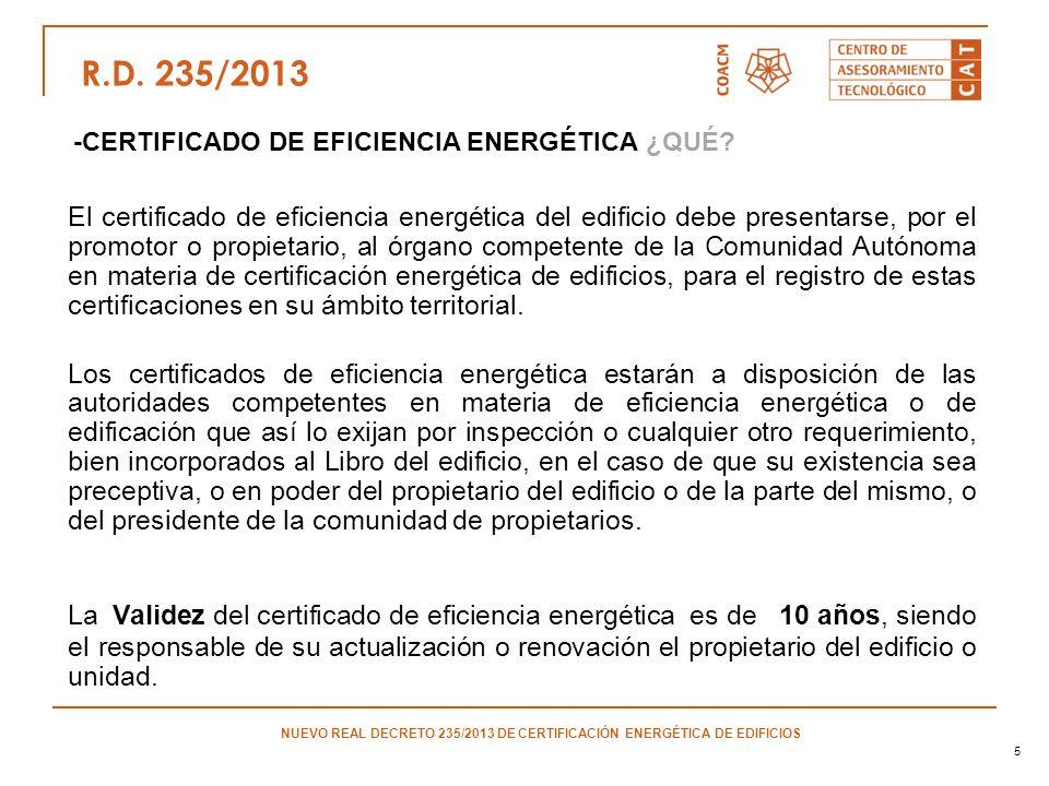5 El certificado de eficiencia energética del edificio debe presentarse, por el promotor o propietario, al órgano competente de la Comunidad Autónoma
