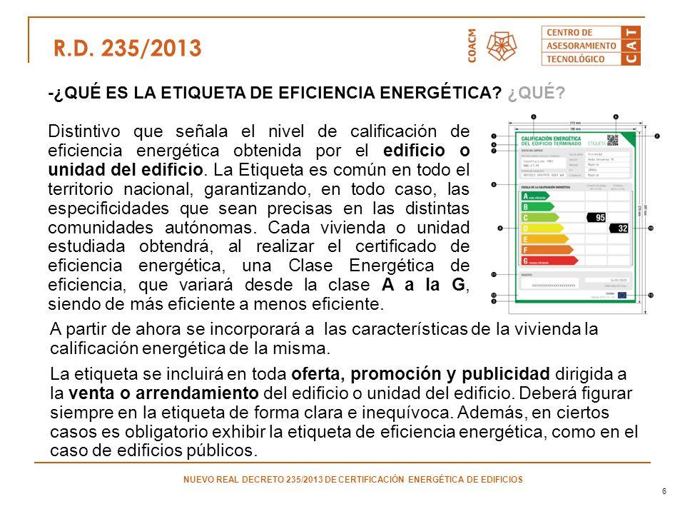 6 Distintivo que señala el nivel de calificación de eficiencia energética obtenida por el edificio o unidad del edificio. La Etiqueta es común en todo