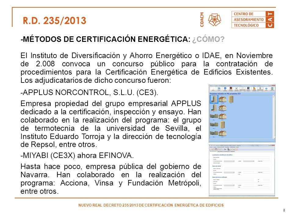 8 El Instituto de Diversificación y Ahorro Energético o IDAE, en Noviembre de 2.008 convoca un concurso público para la contratación de procedimientos