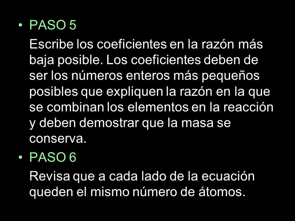 PASO 5 Escribe los coeficientes en la razón más baja posible.
