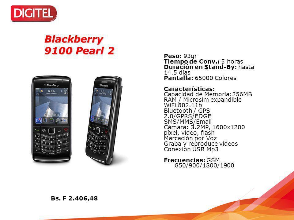 Blackberry 9100 Pearl 2 Peso: 93gr Tiempo de Conv.: 5 horas Duración en Stand-By: hasta 14.5 días Pantalla: 65000 Colores Características: Capacidad d