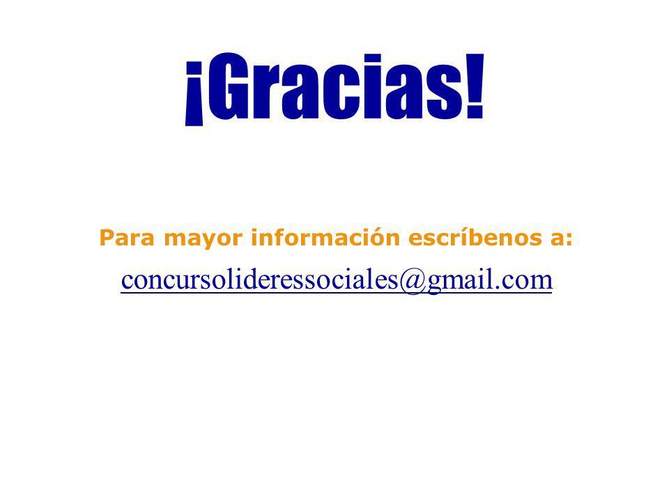¡Gracias! Para mayor información escríbenos a: concursolideressociales@gmail.com