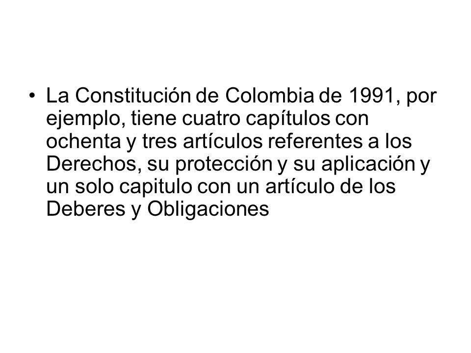 La Constitución de Colombia de 1991, por ejemplo, tiene cuatro capítulos con ochenta y tres artículos referentes a los Derechos, su protección y su ap