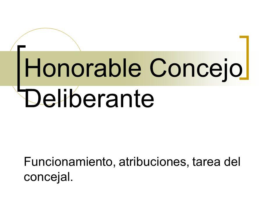 Honorable Concejo Deliberante Funcionamiento, atribuciones, tarea del concejal.