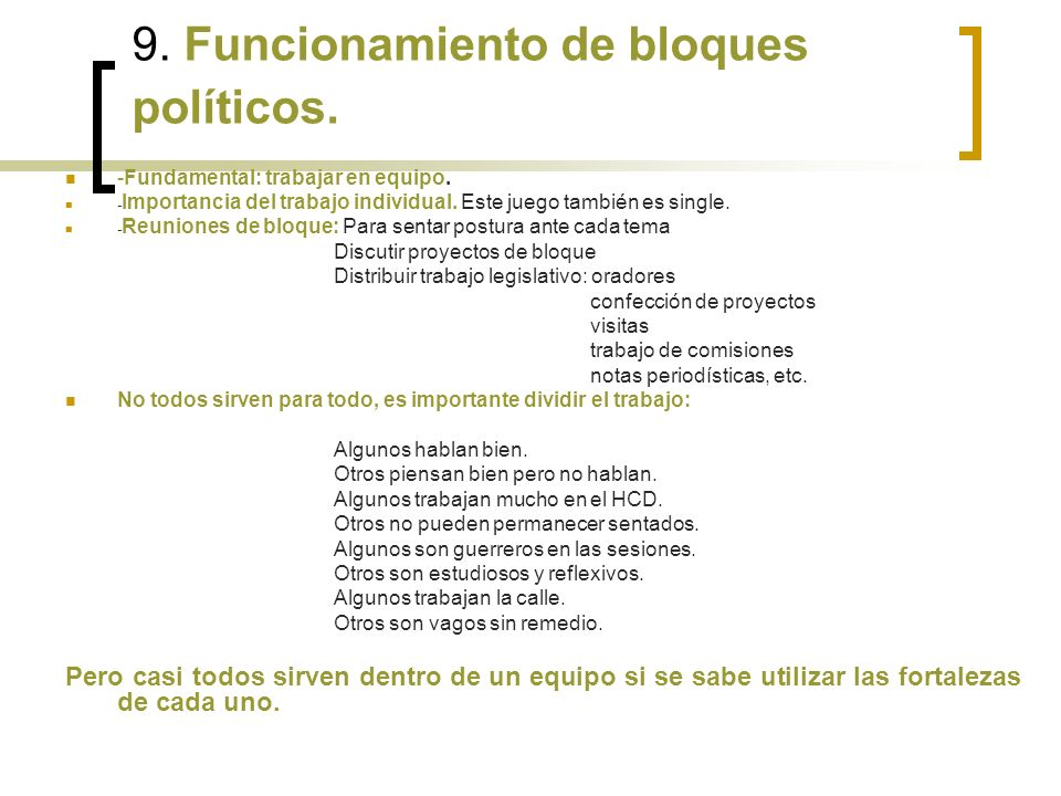 9. Funcionamiento de bloques políticos. -Fundamental: trabajar en equipo.