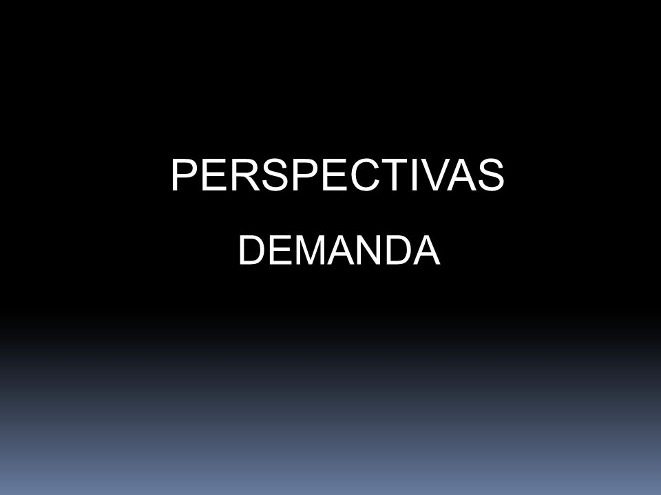 DEMANDA PERSPECTIVAS