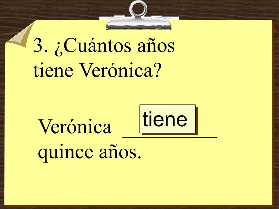 4. ¿Cuántos años tiene Javier, el padre de Verónica? Javier _________ treinta y nueve años. tiene