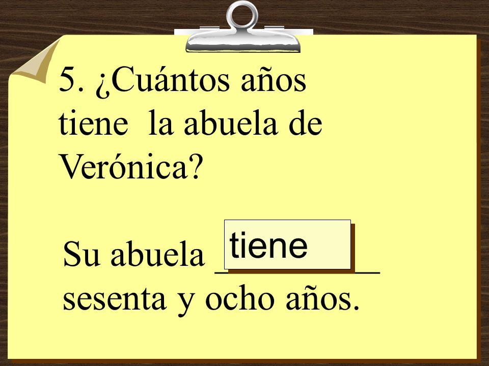 6. ¿Cuántos años tiene Andrés, el hermano menor de Verónica? Andrés _________ ocho años. tiene