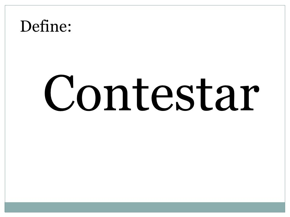 Define: Contestar